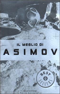 IL MEGLIO DI ASIMOV – Isaac Asimov