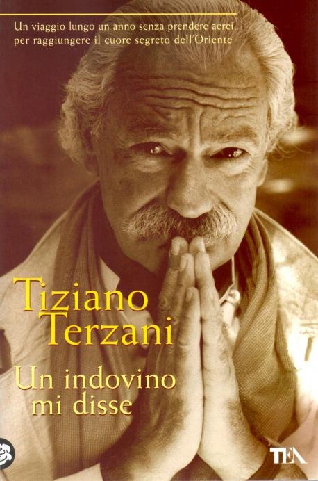 UN INDOVINO MI DISSE – Tiziano Terzani